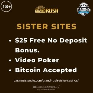 """Feature image for Grand Rush Sister Casinos article with text: """"$25 Free No Deposit Bonus. Video Poker. Bitcoin Accepted"""""""