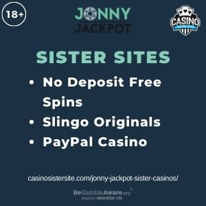 """Banner image for Jonny Jackpot Sister Casinos article with text """"No Deposit Free Spins. Slingo Originals. PayPal Casino"""""""