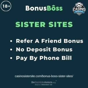 "Feature Image for Bonus Boss Sister Sites with text ""Refer A Friend Bonus. No Deposit Bonus. Pay By Phone Bill""."