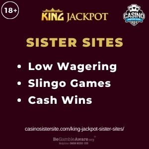 """Feature image for King Jackpot Sister Sites article with text: """"Low Wagering. Slingo Games. Cash Wins """""""