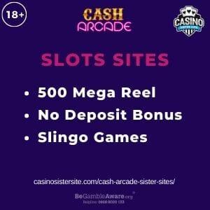 "Feature image for Cash Arcade Sister Sites article with text ""500 Mega Reel. No Deposit Bonus. Slingo Games."""