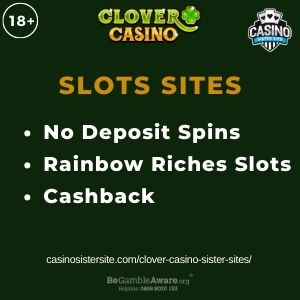 """Feature image for Clover Casino Sister Sites article with text """"No Deposit Bonus. Rainbow Riches Slots. Cashback"""""""