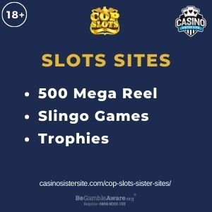 """Feature image for Cop Slots Sister Sites article with text """"500 Mega Reel. Slingo Games. Trophies"""""""