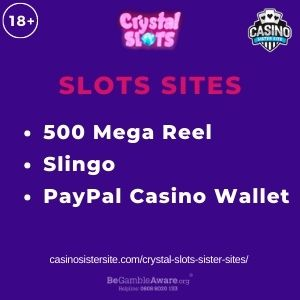 """Feature image for Crystal Slots Sister Sites article with text """"500 Mega Reel. Slingo. PayPal Casino Wallet."""""""