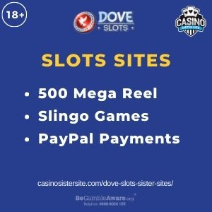 """Feature image for Dove Slots Sister Sites article with text """"500 Mega Reel. Slingo Games. PayPal Payments."""""""
