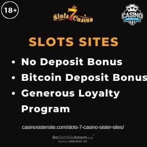 "Feature image for Slots 7 Casino Sister Sites article with text ""No Deposit Bonus. Bitcoin Deposit Bonus. Generous Loyalty Program"""